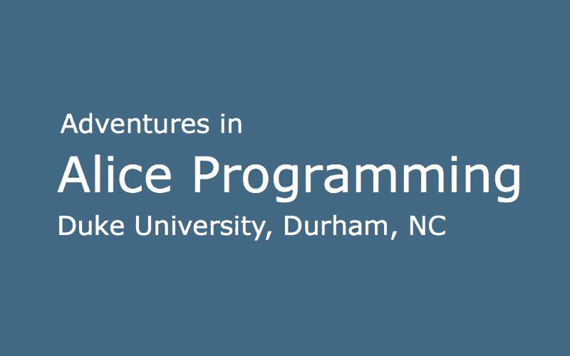 Adventures in Alice Programming